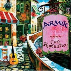 Armik - Cafe Romantico (2004)